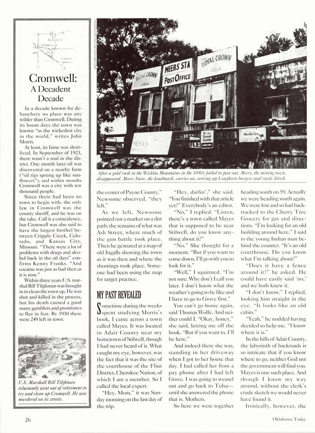 "In a decade known for debauchery no place was any wilder than Cromwell. During its boom days the town was known ""as the wickedest city in the world,"" writes John At least, its fame was short- trict."