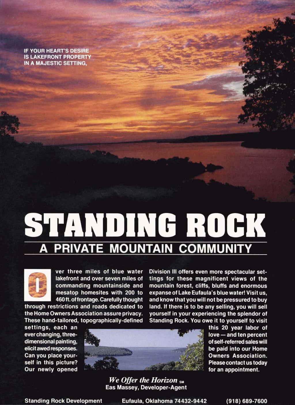 Standing Rock Development Eufaula, Oklahoma 74432-9442 (91 8) 689-7600 A PRIVATE MOUNTAIN COMMUNITY ver three miles of blue water Division Ill offers even more spectacular setlakefront and over seven