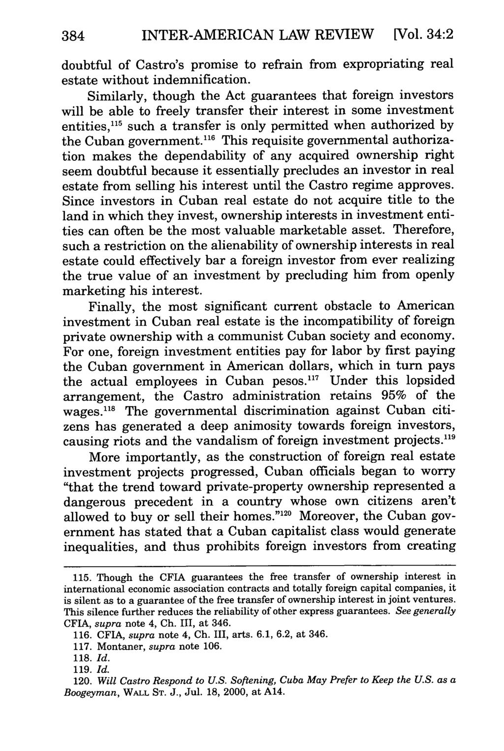 384 INTER-AMERICAN LAW REVIEW [Vol. 34:2 doubtful of Castro's promise to refrain from expropriating real estate without indemnification.