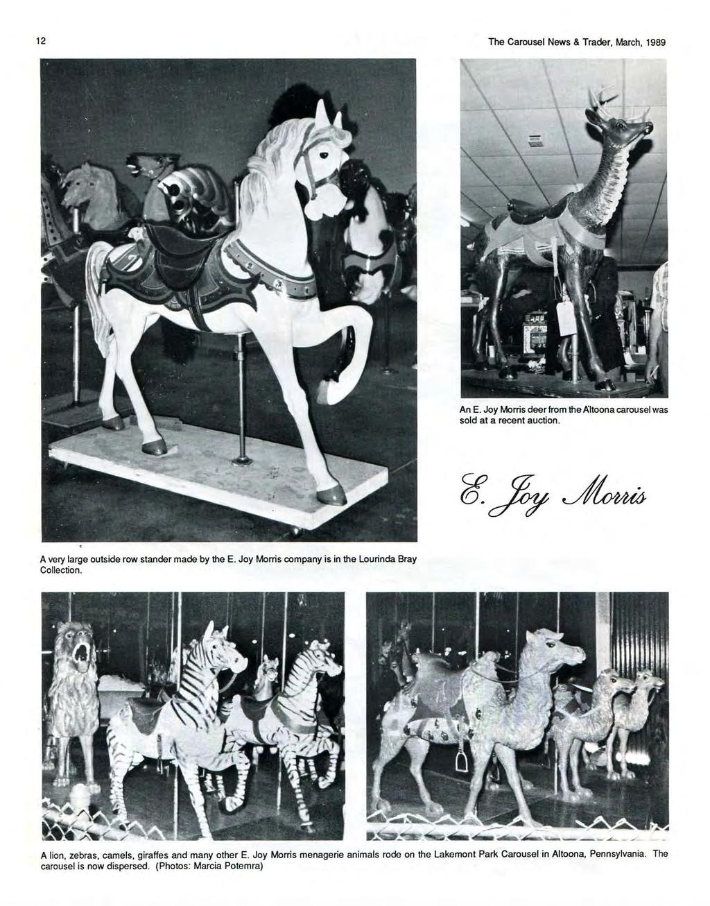 12 The Carousel News & Trader, March, 1989 An E. Joy Morris deer from the.a:itoona carousel was sold at a recent auction. A very large outside row stander made by the E.