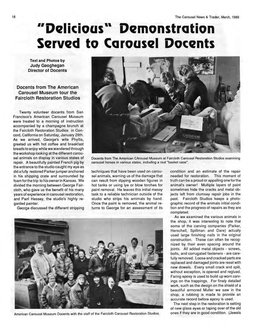 18 The Carousel News & Trader, March, 1989 oelicious '' Demonstration Served to Carouse I Docents Text and Photos by Judy Geoghegan Director of Docents Docents from The American Carousel Museum tour