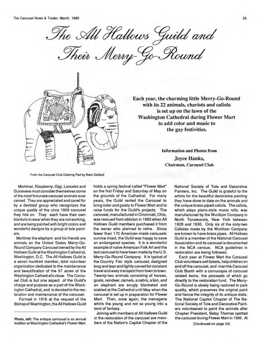 The Carousel News & Trader, March, 1989 23 3k~~ wnd 3ku ~-~ Each year, the charming little Merry-Go-Round with its 22 animals, chariots and caliola is set up on the lawn of the Washington Cathedral
