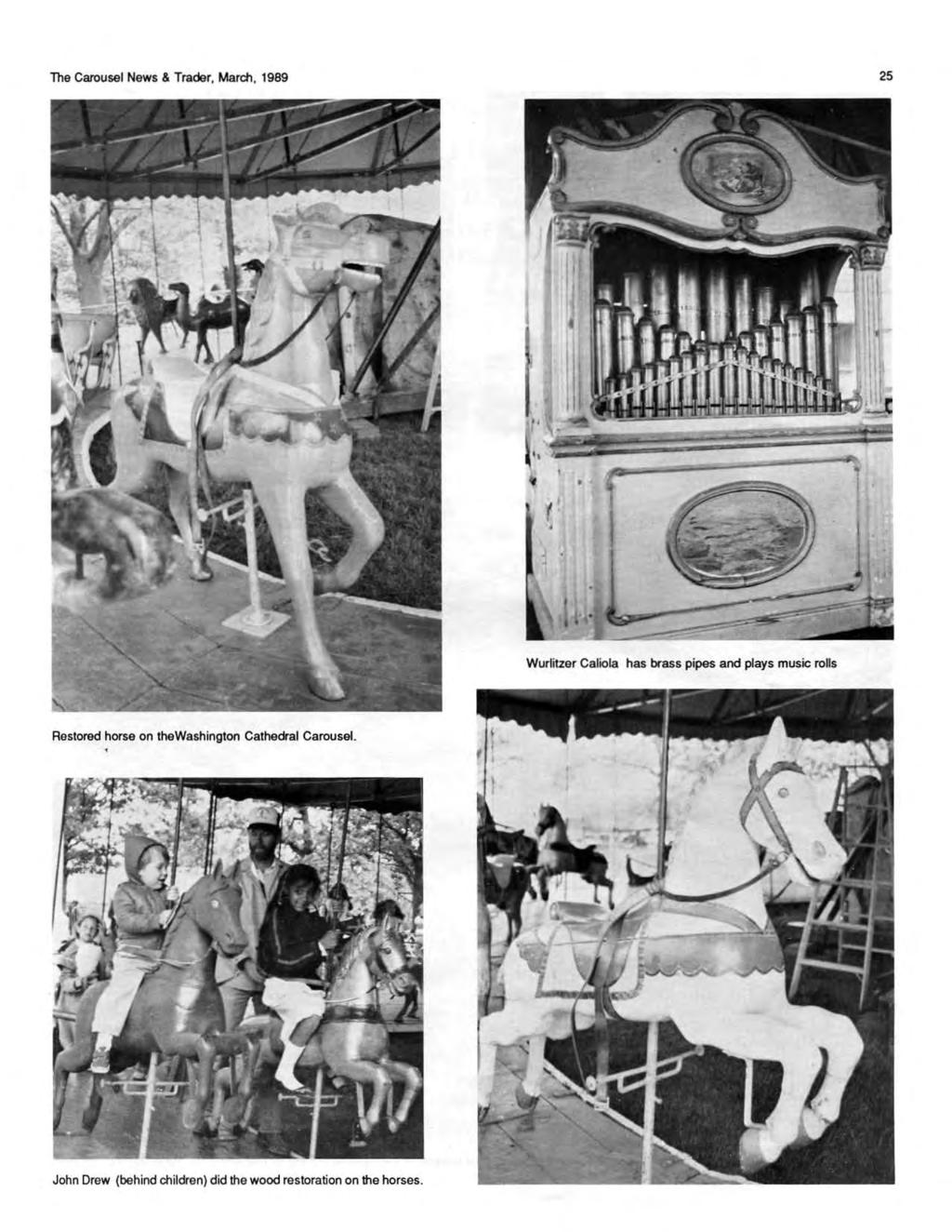The Carousel News & Trader, March, 1989 25 Wurlitzer Caliola has brass pipes and plays music rolls Restored