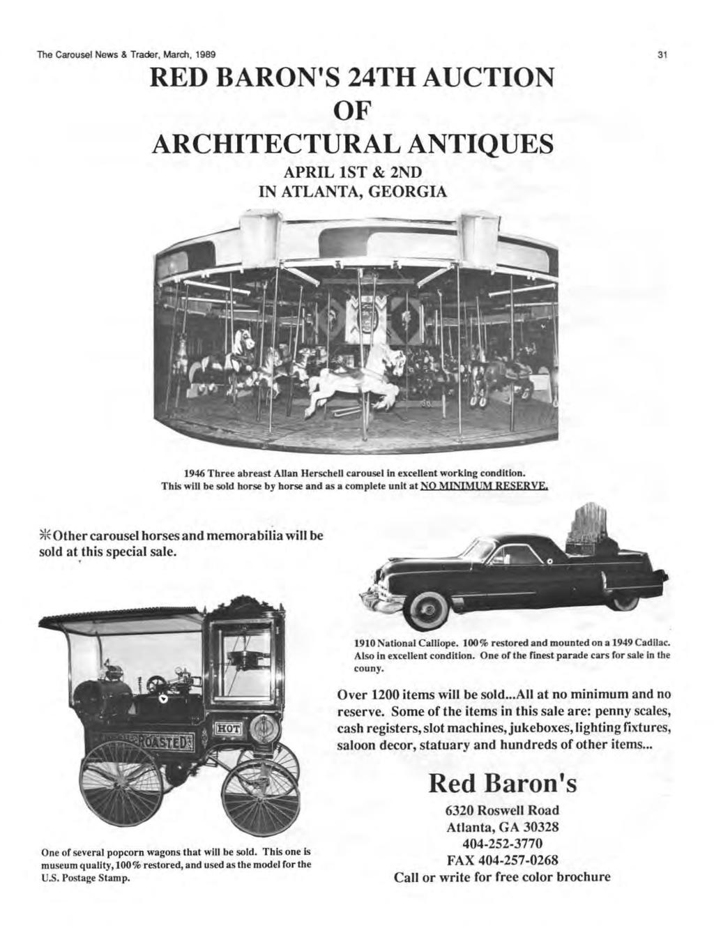 The Carousel News & Trader, March, 1989 31 RED BARON'S 24TH AUCTION OF ARCHITECTURAL ANTIQUES APRIL 1ST & 2ND IN ATLANTA, GEORGIA 1946 Three abreast Allan HerscheiJ carousel in excellent working