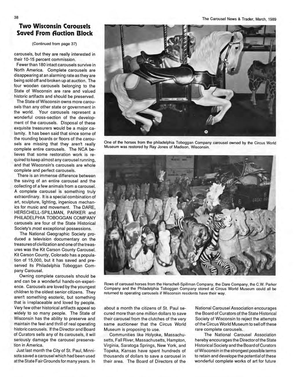 38 Two Wisconsin Carousels Saved From fioction Block The Carousel News & Trader, March, 1989 (Continued from page 37) carousels, but they are really interested in their 10-15 percent commission.