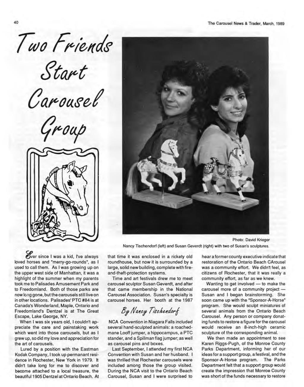 40 The Carousel News & Trader, March, 1989 Photo: David Krieger Nancy Tischendorf (left} and Susan Geverdt (right} with two of Susan's sculptures.
