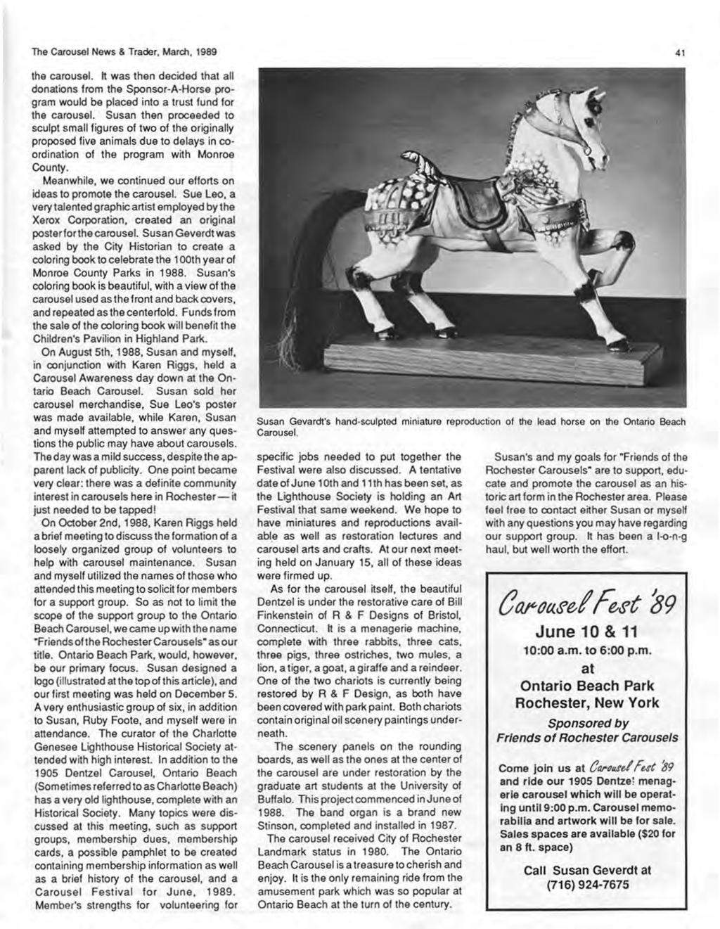 The Carousel News & Trader, March, 1989 the carousel. It was then decided that all donations from the Sponsor-A-Horse program would be placed into a trust fund for the carousel.