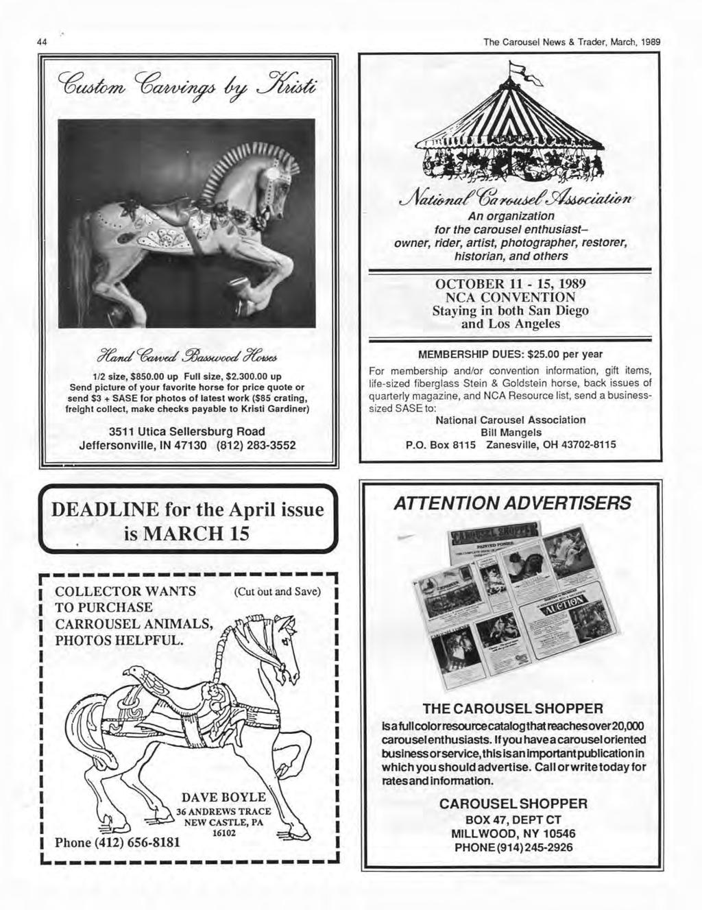 44 The Carousel News & Trader, March, 1989 JYtWMzo/~~sf/~l ' An organization for the carousel enthusiastowner, rider, artist, photographer, restorer, historian, and others OCTOBER 11-15, 1989 NCA