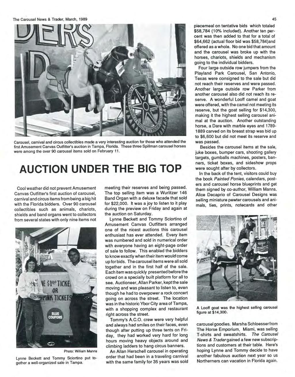 The Carousel News & Trader, March, 1989 Carousel, carnival and circus collectibles made a very interesting auction for those who attended the first Amusement Canvas Outfitter's auction in Tampa,