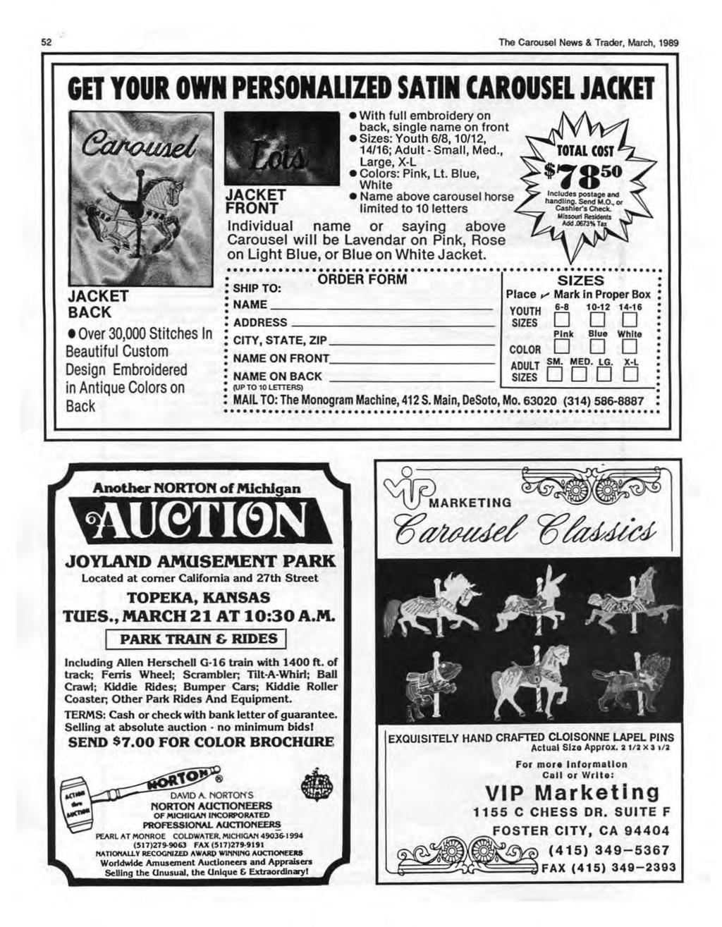 52 The Carousel News & Trader, March, 1989 GET YOUR OWN PERSONALIZED SATIN CAROUSEL JACKET With full embroidery on back, single name on front Sizes: Youth 6/8, 10/12, 14/16; Adult- Small, Med.