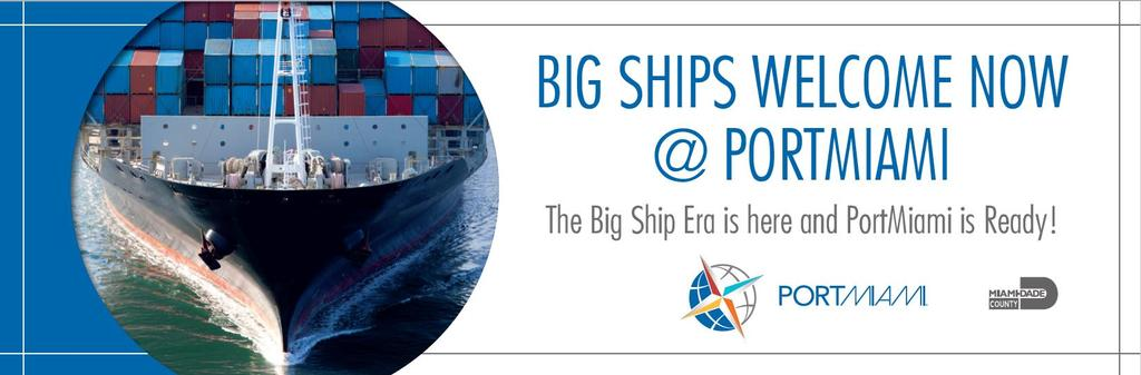Goal The goal of PortMiami s Big Ships Welcome campaign, which was geared towards both current and potential port customers, was to