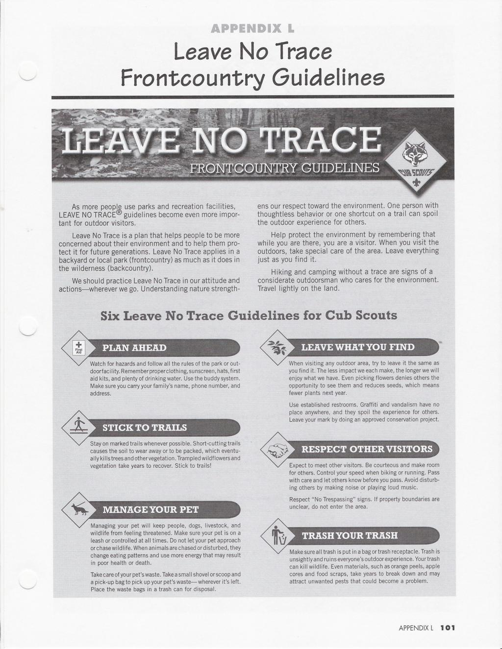 APPENDIX L Leave No Trace Frontcountry Guidelines As more peop~ use parks and recreation facilities, LEAVENOTRACE guidelines become even more important for outdoor visitors.