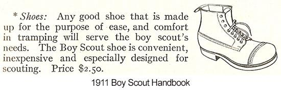 WHAT TO WEAR The first Boy Scout Handbook explained that appropriate footwear for hiking was any shoe that was comfortable and right for