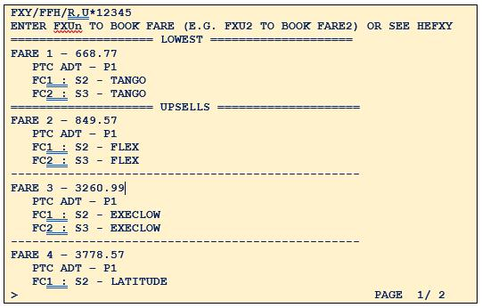 FXY/FFH/R,U*12345 Displays homogenous fares for the booked itinerary, i.e. the same fare family for all booked flights.