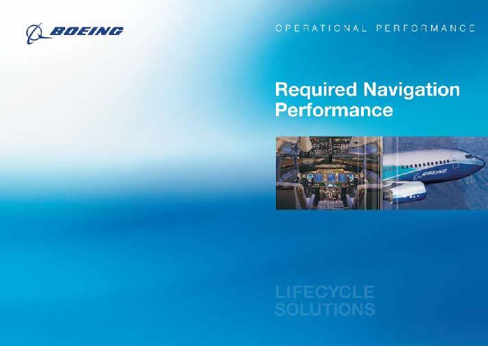 Boeing / Jeppesen RNP Solutions to support Airline RNP Operations F u e l P r i c e s E n v i r o n m e n t C o n g e s t i o n S a f e t y Brief RNP concepts to airlines and
