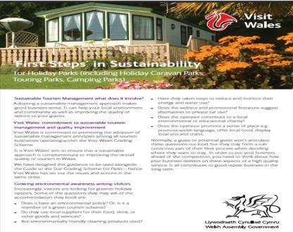 Online guidance Visit Wales has a section on our industry website dedicated to sustainable tourism http://wales.gov.