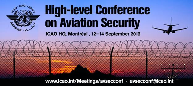 High-level Conference on Aviation Security (HLCAS) First global high-level ICAO conference dedicated to aviation