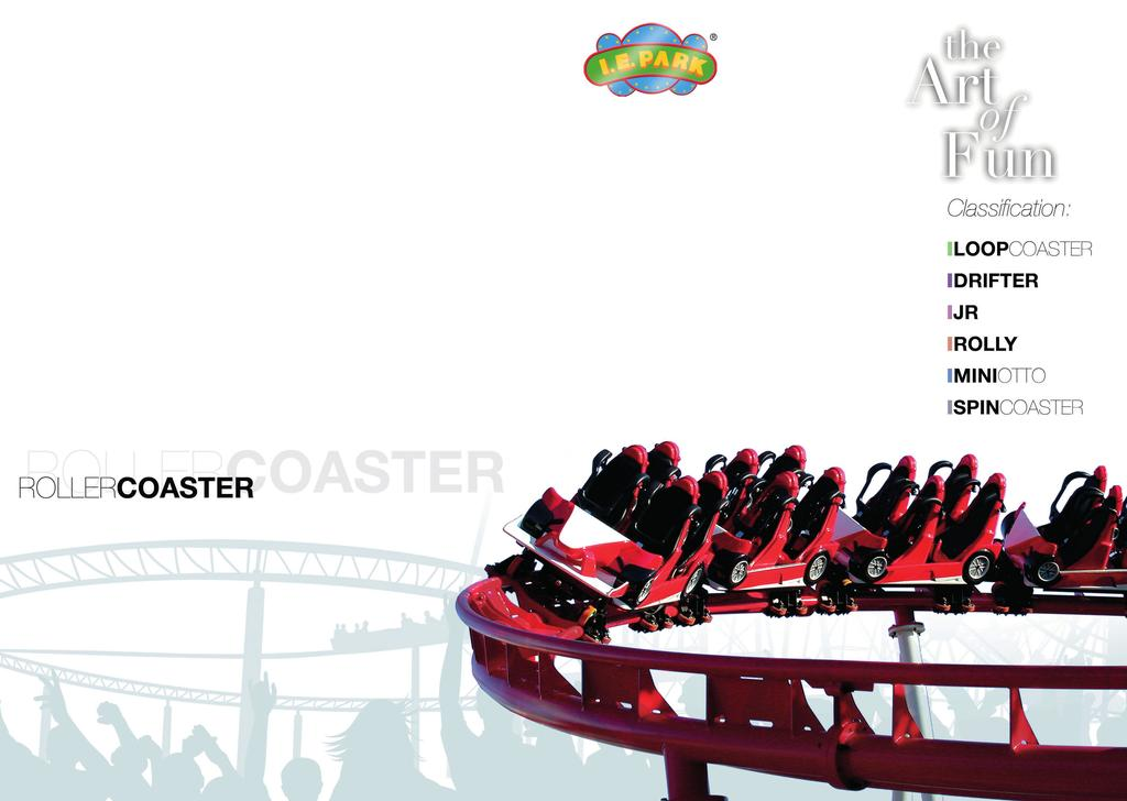 ROLLER COASTER CLASSIFICATIONS LOOPING COASTERS: characterized by an acceleration of up to 4,5 g; the maximum speed is 15 m/s and the track is designed with a mixed construction of 2 or 3 pipe
