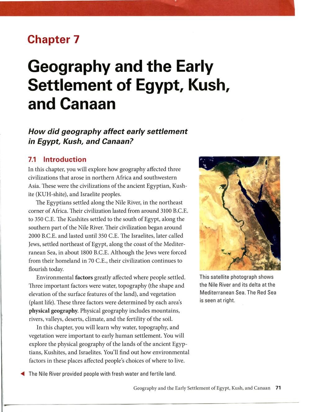 Chapter 7 Geography and the Early Settlement of Egypt, Kush, and Canaan How did geography affect early in Egypt Kush, and Canaan? settlement 7.