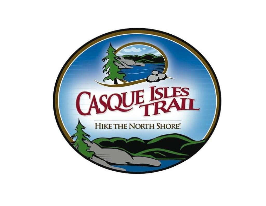 Casque Isles Hiking Trail Upgrade Project Request for Proposals Release Date: May 1st, 2016 Deadline for Questions: