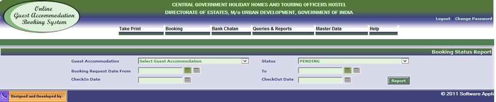 After selecting Booking Status of menu item user will be navigated to Booking Status Report Screen.