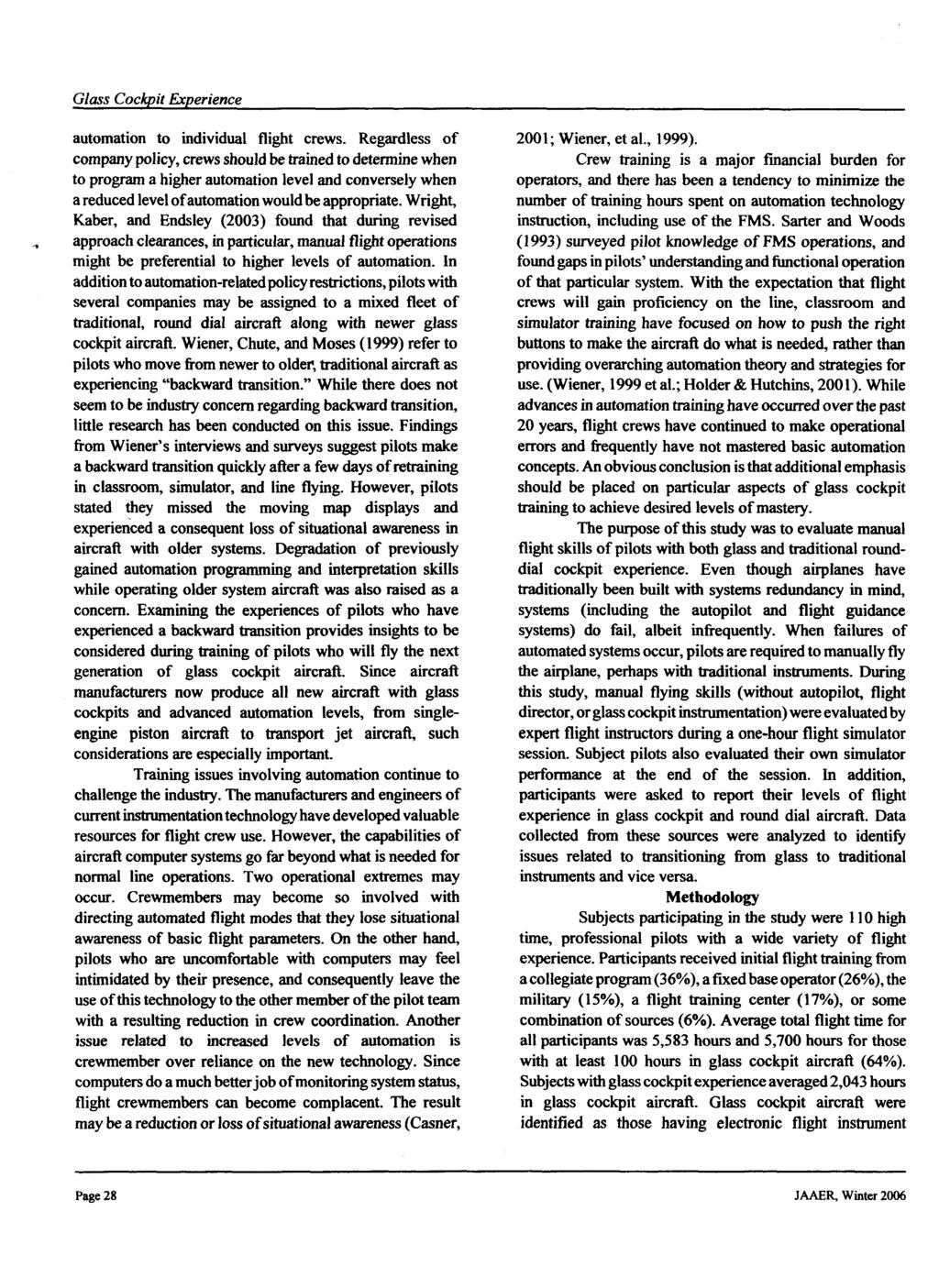 Journal of Aviation/Aerospace Education & Research, Vol. 15, No. 2 [2006], Art. 5 automation to individual flight crews.