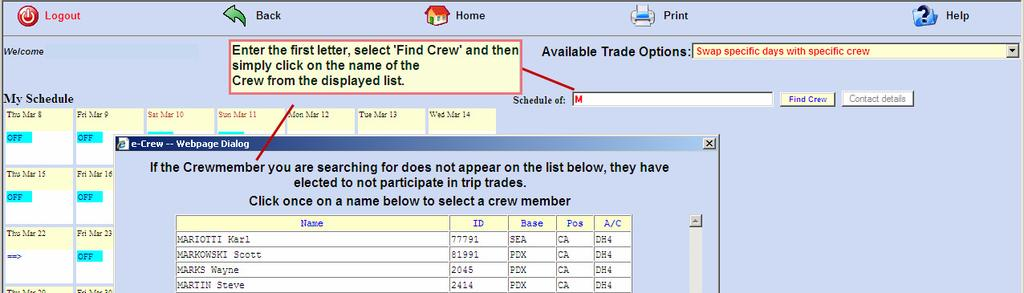 Crewmember. In the example below, the Crewmember has requested to view a list of all Crewmembers with a surname beginning with M.