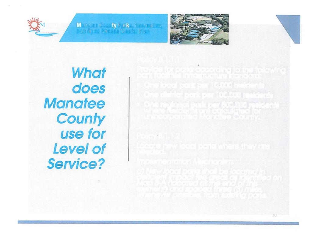 1 Manatee county Manatee County Parks, Recreation, What does Manatee County use for