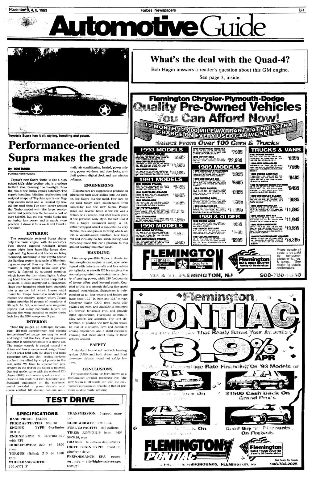 Novembef^, 4,5,1993 Forbes Newspapers U-1 Automotive Guide What's the deal with the Quad-4? Bob Hagin answers a reader's question about this GM engine. See page 3, inside.
