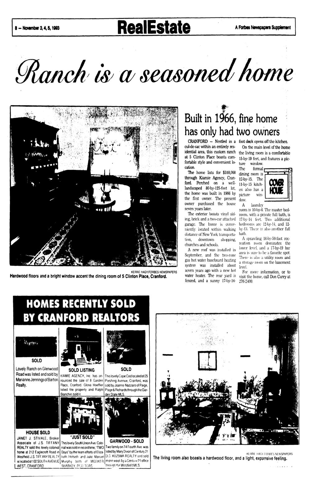8-November 3,4,5,1993 RealEstate A Fbrtas Newspapers Supplement seasxmedh Built in 1966, fine home has only had two owners KERfllE HAGY/FORBES NEWSPAPERS Hardwood floors and a bright window accent