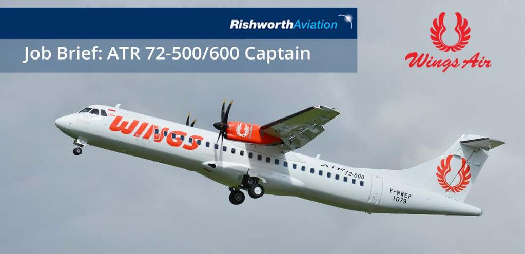 WINGS AIR ATR 72-500/600 LINE CAPTAIN Rishworth Aviation, on behalf of our client Wings Air, is delighted to announce opportunities for ATR 72-500/600 Line Captains based in Jakarta or Bali,