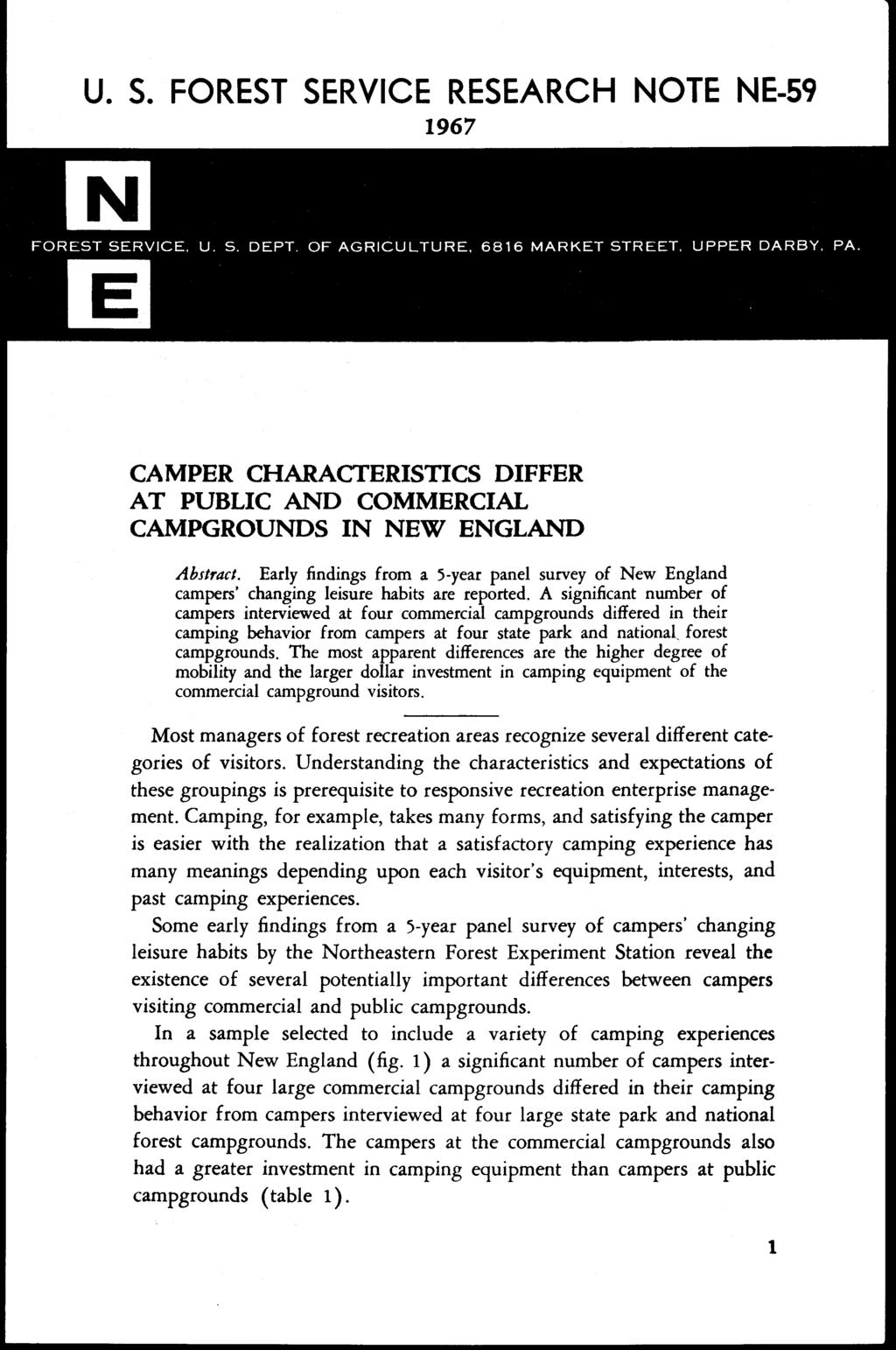 CAMPER CHARACTERISTICS DIFFER AT PUBLIC AND COMMERCIAL CAMPGROUNDS IN NEW ENGLAND Ahact. Early findings from a 5-year panel survey of New England campers' changing leisure habits are reported.