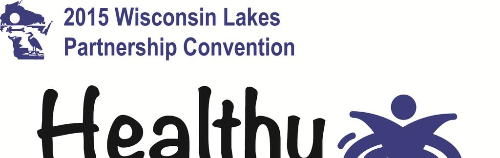 Wisconsin Lakes Partnership Convention Business Exhibit Opportunities April 23-25, 2015 Holiday Inn Hotel and Convention Center Stevens Point Join us in Stevens Point April 23-25, for the 37 th