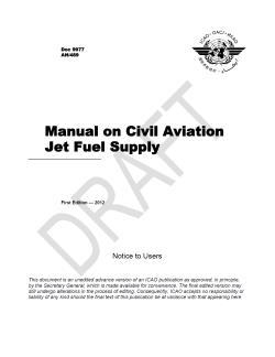 Fuel Contamination Operator requirements for fuel quality Annex 6 Doc 8335, Manual of Procedures for Operations Inspection, Certification and Continued Surveillance
