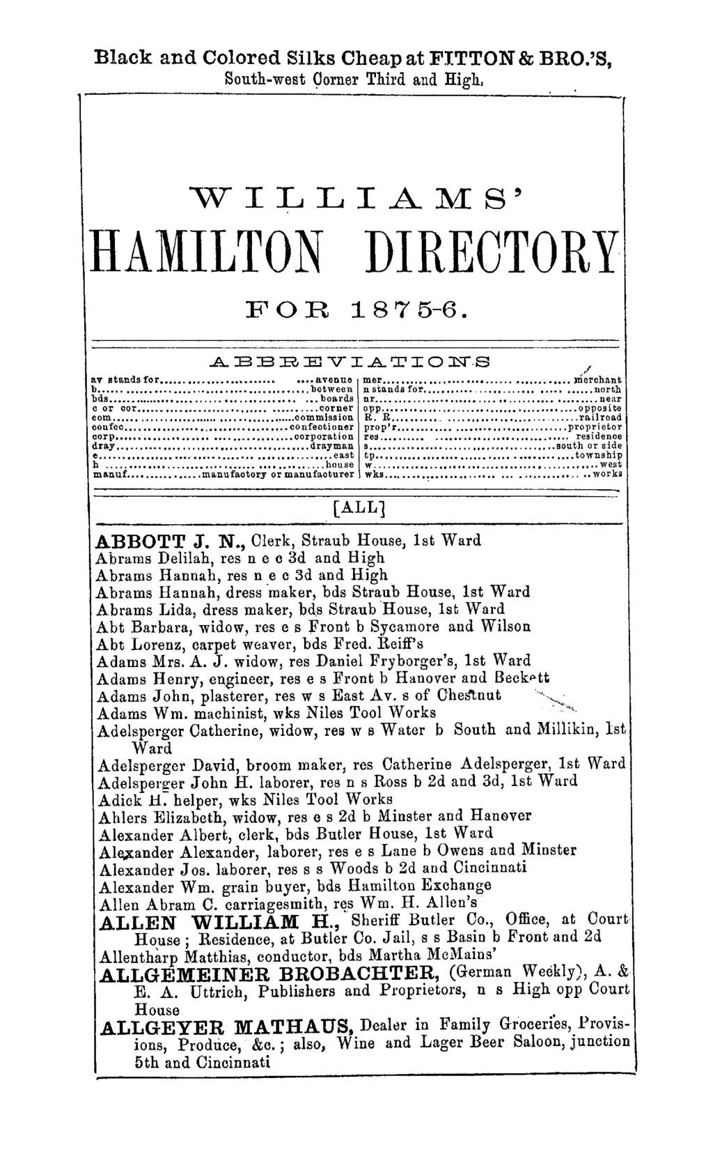 Black and Colored Silks Cheap at FITTON & BRO.'S, South-west Corner Third and High. WILLIAMS' HAMILTON DIREOTORY FOR 1875-6. A EE RE V IATIO N.S./ av stands for......... avenue mer... merchant b.