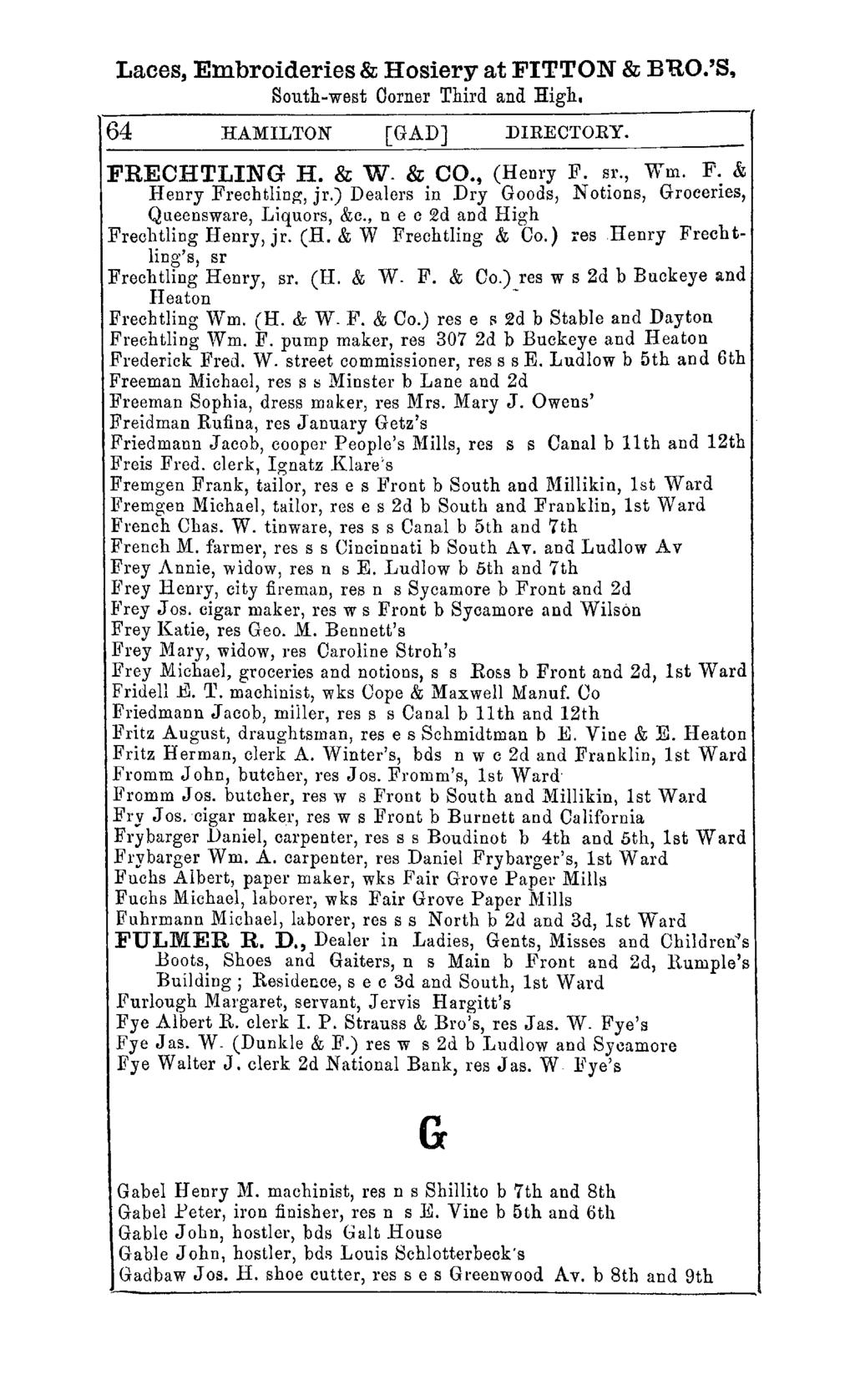 "Laces, Embroideries & Hosiery at FITTON & BRO.'S, South-west Corner Third and High, 64 HAMILTON [GAD] DIRECTORY. FRECHTLING H. & W. & CO., (Henry F. sr., v""'m. F. & Henry Frechtling, jr."