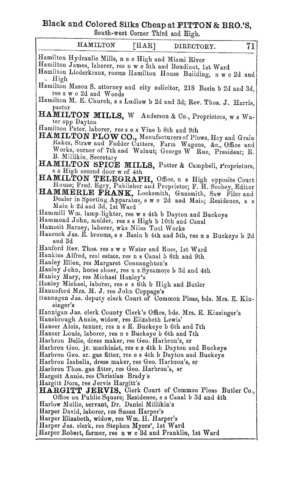 Black and Colored Silks Cheap at FITTON & BRO.'S, South-west Corner Third and High. HAMILTON [HAU] DIRECTORY. 71 Hamilton