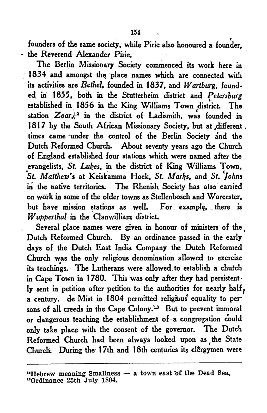154. ( founders of the same society, while Pirie also honoured a founder, * the Reverend Alexander Pirie. The Berlin Missionary Society co~enced its work here in.