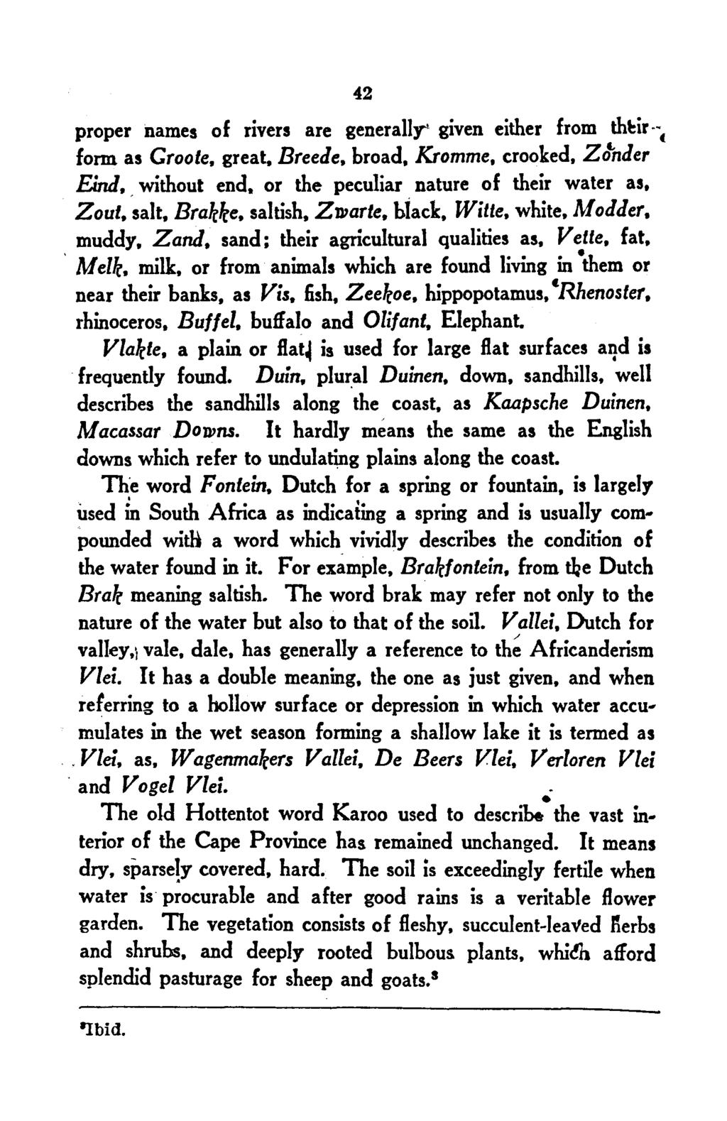 "42 proper names of rivers are generally given either from tht:ir--t form as Groote, great, Breede, broad, Kromme, crooked, Zo""nder Eind, without end, or the peculiar nature of their water as, Zout,."