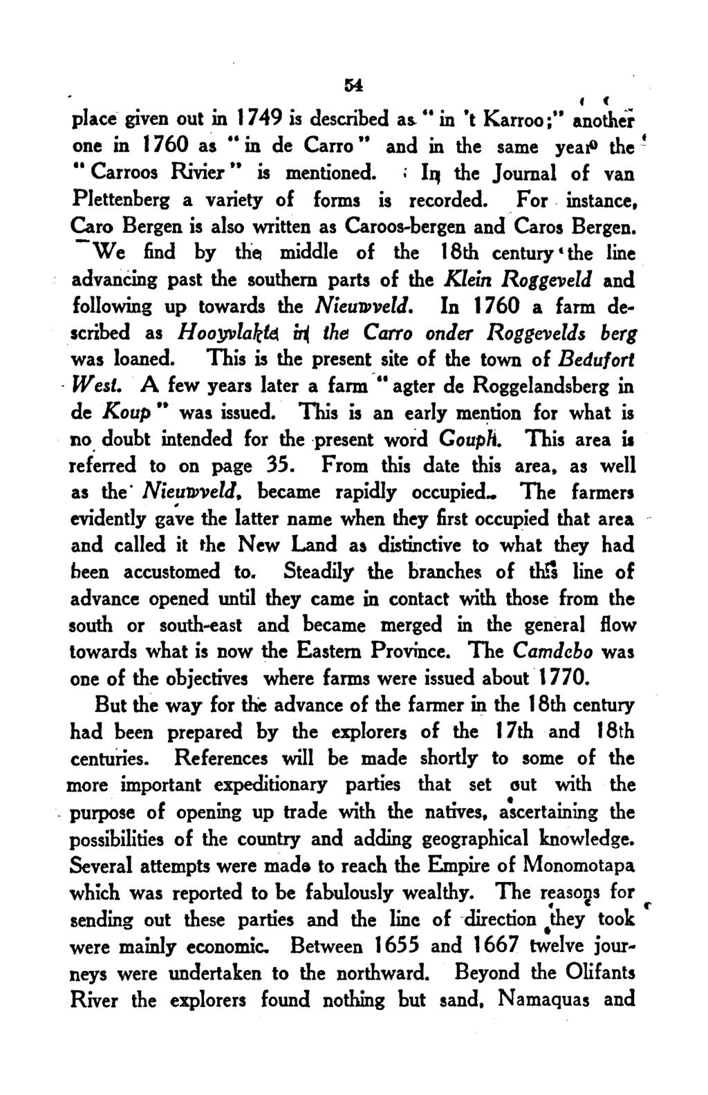 "f ( place given out in 1749 is described as... in ""t Karroo;.. another one in 1760 as in de Carro and in the same yeaj.o the!.. Carroos Rivier is mentioned."