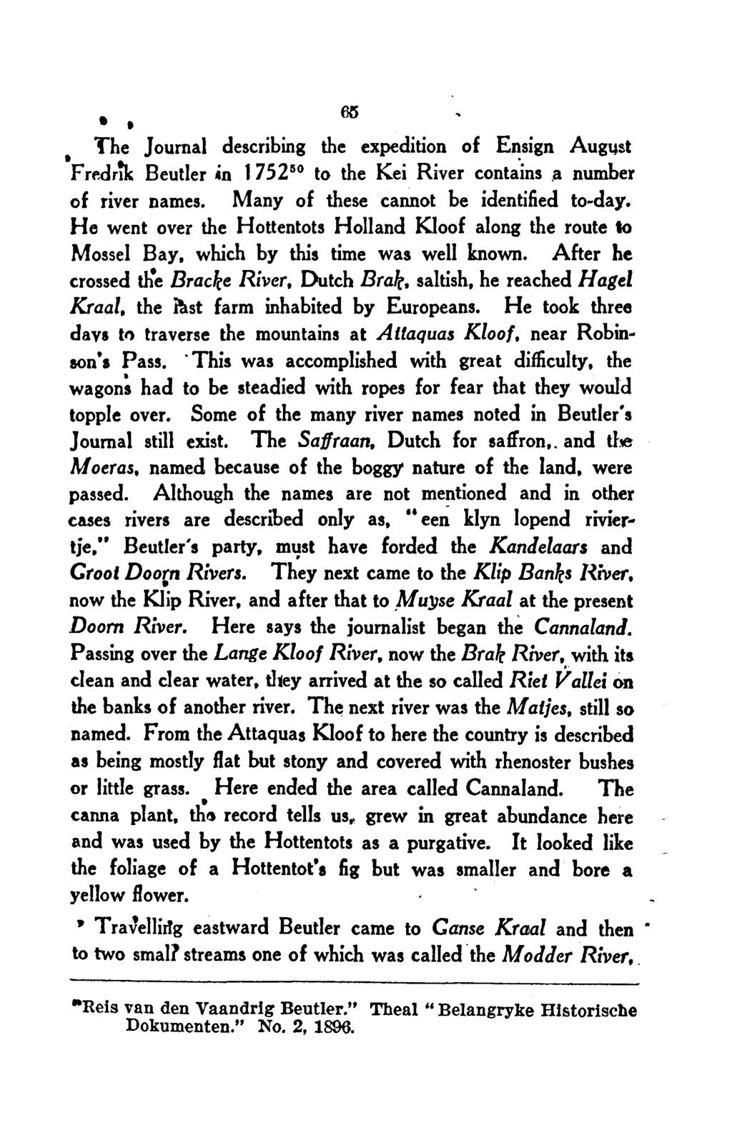 ".. The Journal describing the expedition of Ensign Augqst F rf"".dr~ Beutler in 1752 50 to the Kei River contains.a number of river names. Many of these cannot be identified to-day."