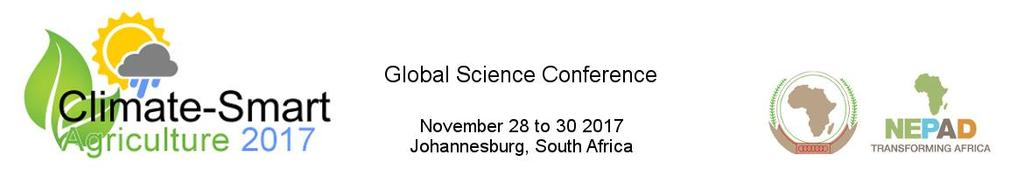Re: The 4 th Global Science Conference on Climate Smart Agriculture (Global SC-CSA), scheduled for the 28-30 November 2017, in Johannesburg, South Africa Dear Conference Delegates On behalf of the