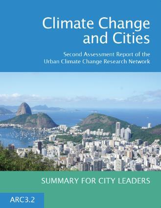 ARC3.2 Summary for City Leaders Overarching Finding Transformation is essential for cities to excel in their role as climate-change leaders.