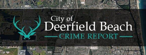 Deerfield Beach CRIME REPORT, February 5-11, 2018 Crime: Criminal Mischief Address: 558 Nw 44th Ter, Deerfield Beach, FL Description: Unknown suspect(s) in a black vehicle smashed out the rear window