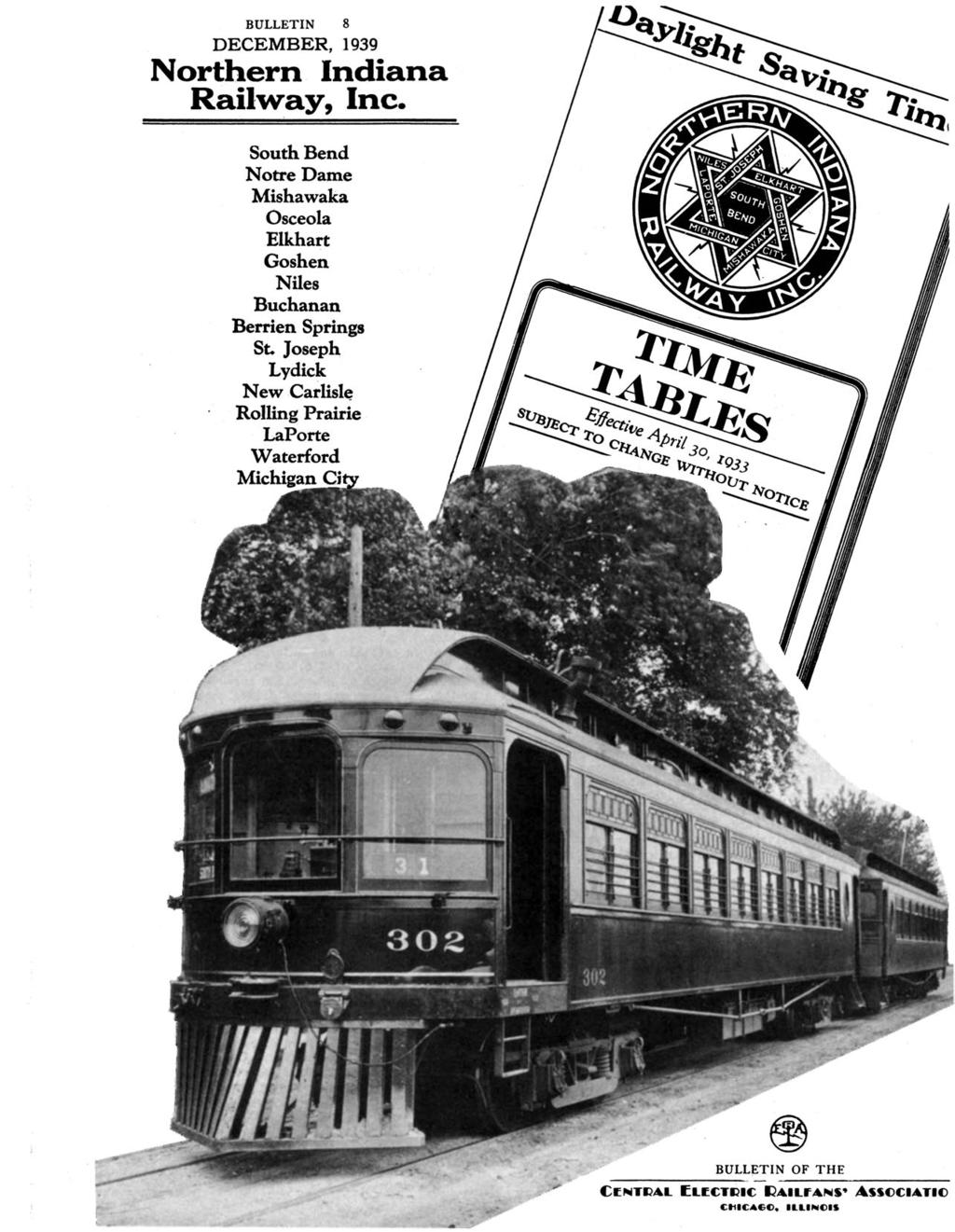 BULLETIN 8 DECEMBER, 1939 Northern Indiana Railway, Inc. South Bend Notre Dame Mishawaka Osceola Elkhart Goshen Niles Buchanan Berrien Springs St. Joseph Lydick New.