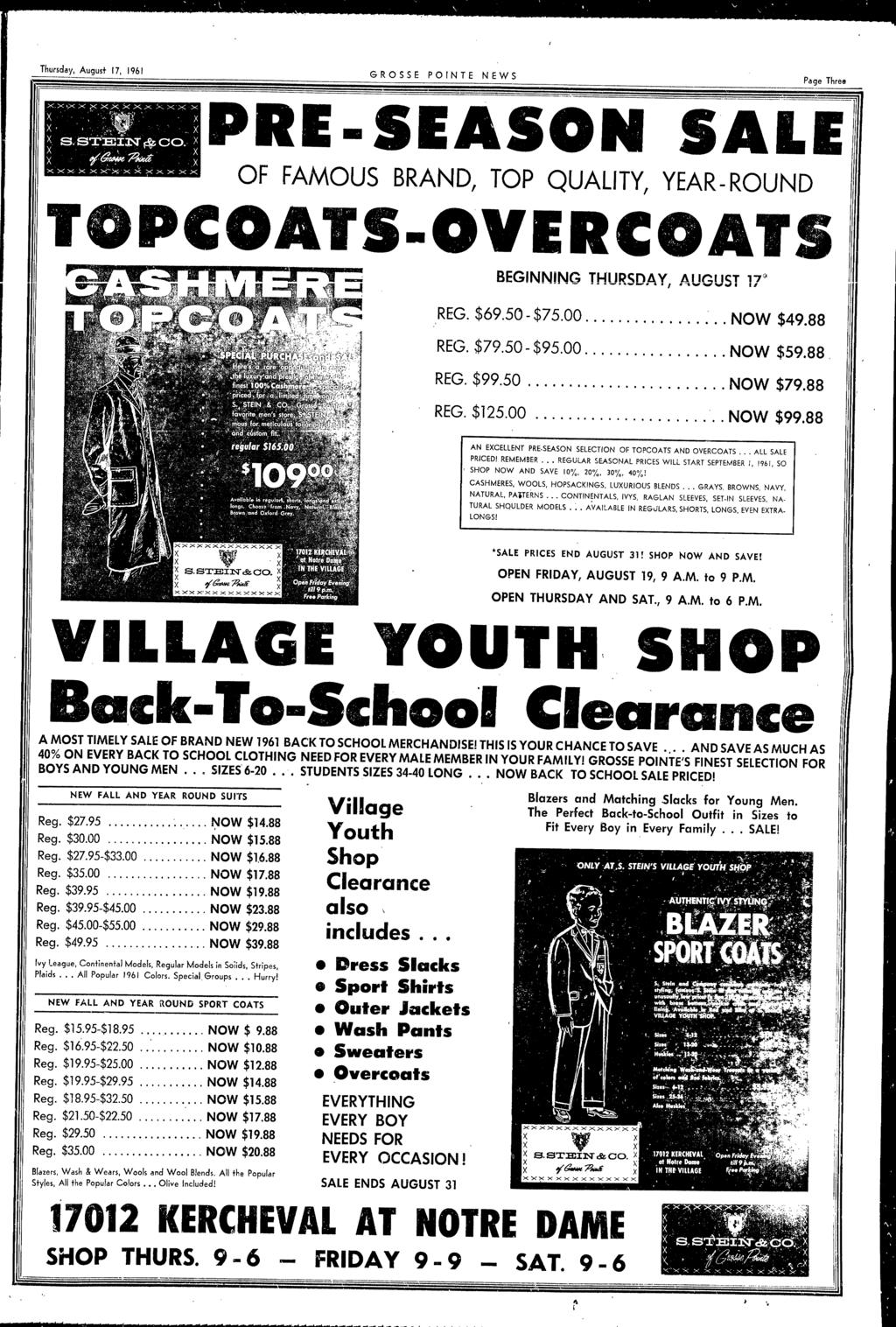 Thursday August 17 196 J GROSSE PONTE NEWS Page Three PRE. SEASON SALE OF FAMOUS BRAND TOP QUALTY YEAR-ROUND TOPCOATS-OVERCOATS BEGNNNG THURSD.t\ Y AUGUST 17:~ REG.$69.50 - $75.00 :.. NOW $49.88 REG.