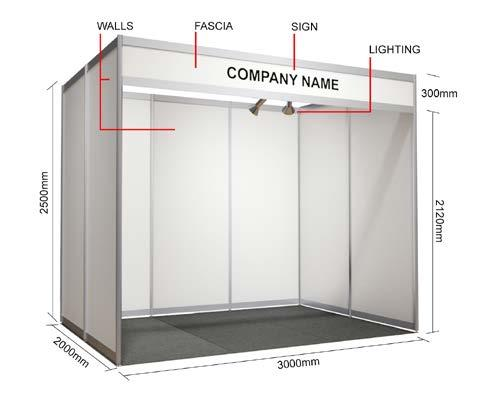 EXHIBITION EXHIBITION BOOTH 3m x 2m x 2.5m BOOTH INCLUSIONS $4,300 Walls Fascia Signage Lighting Power Equipment hire 2500mm high matt anodised aluminum frame with white laminated infills.