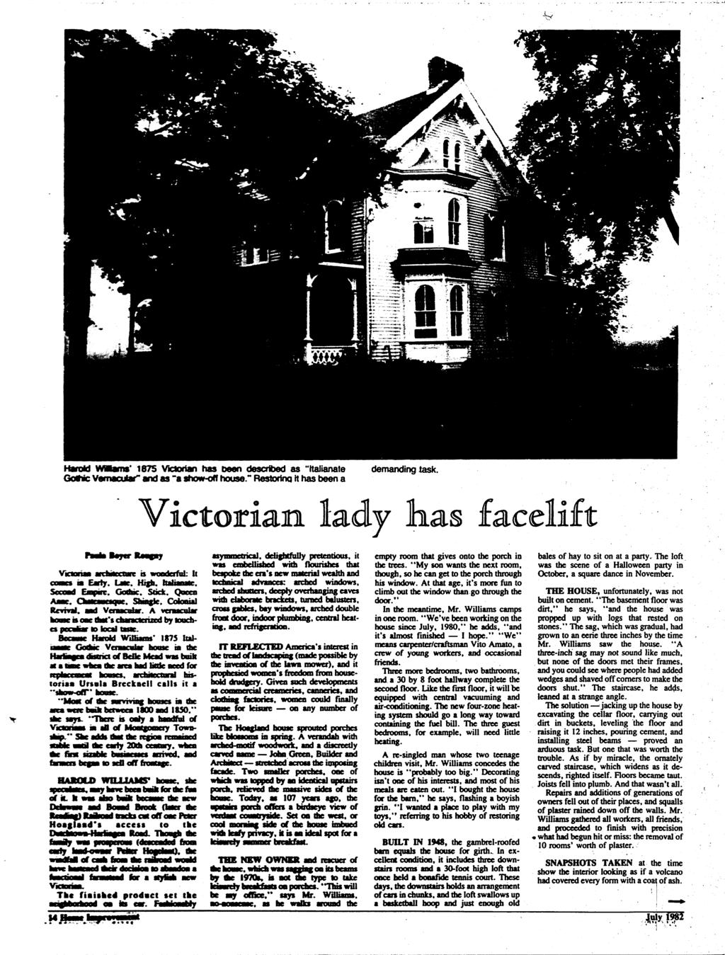 "1875 Victorian has been described as ""ItaJianate Gottic Vernacular and as ""a show-off house."" Restoring it has been a demanding task. Victorian lady has Enpac. Gothic. Slick."