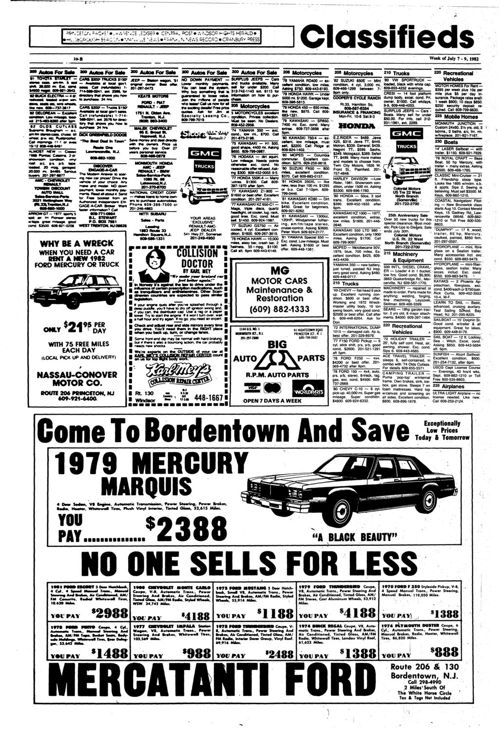 Classifieds 1O-B Week of July 7-9, 1982 For S*»»> Auto* For Sato»> Autos For Sato»» Autos For Sato ** Motorcydes m IOWJ* w*«jrr CM* now meal MO DOWN PAYMENT m, MM. mm, mm.