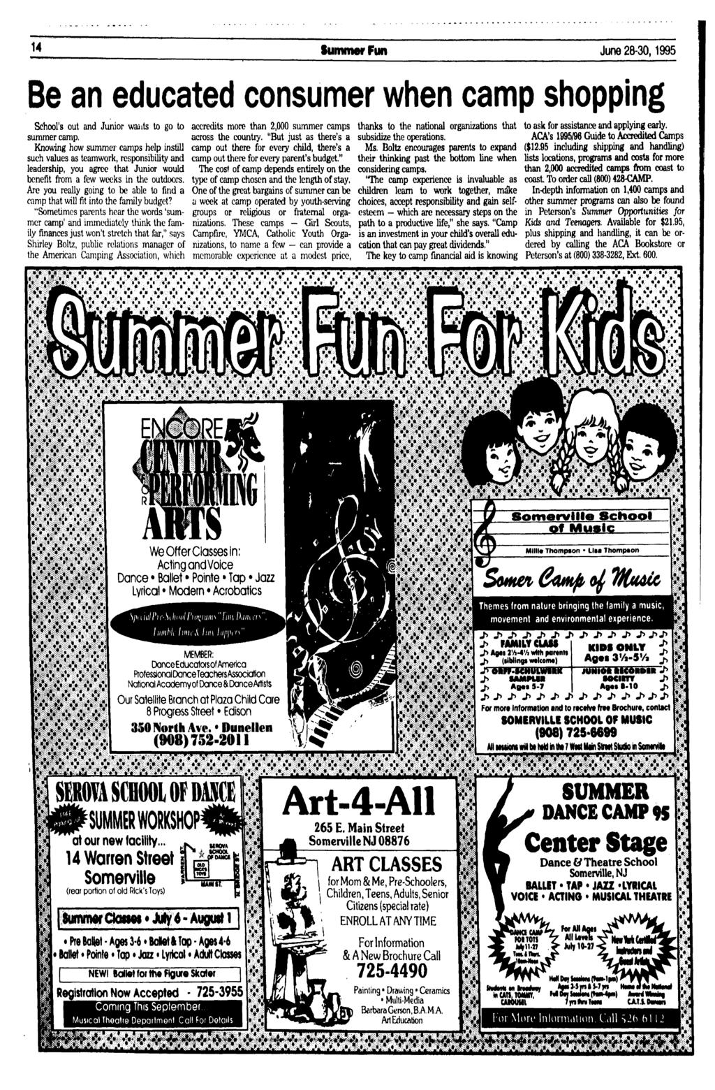 * *» 14 Summer Fun June 28-30,1995 Be an educated consumer when camp shopping School's out and Junior wants to go to summer camp.